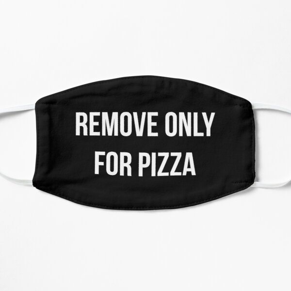 REMOVE ONLY FOR PIZZA Mask