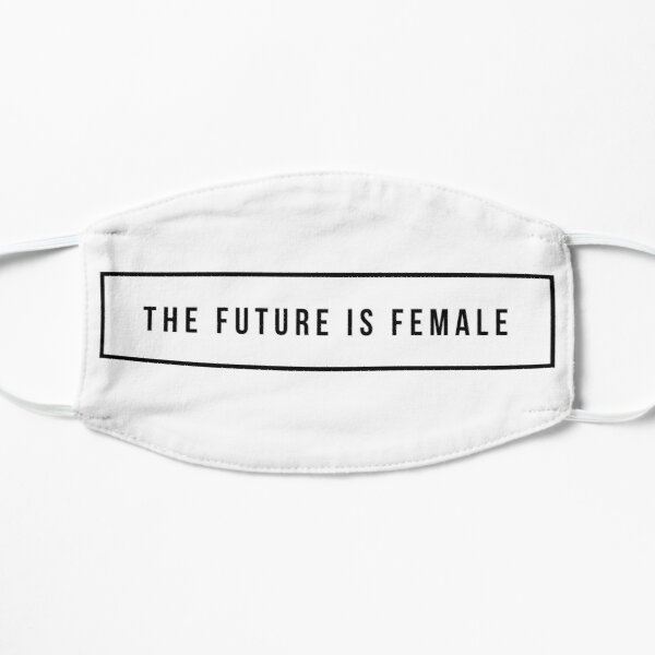The future is female Flat Mask