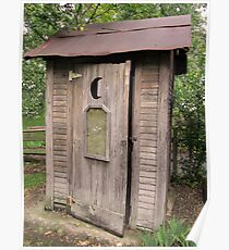 Old Antique Country Outhouse Bathroom  Poster