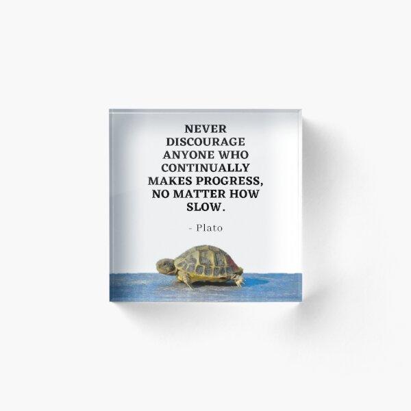 Plato Quote - No matter how slow  Acrylic Block