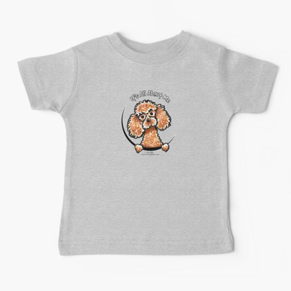 Apricot Toy Poodle :: Its All About Me Baby T-Shirt