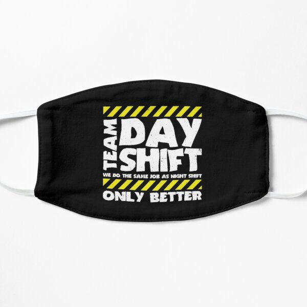 Sarcastic Factory Production Worker - Team Day Shift Mask
