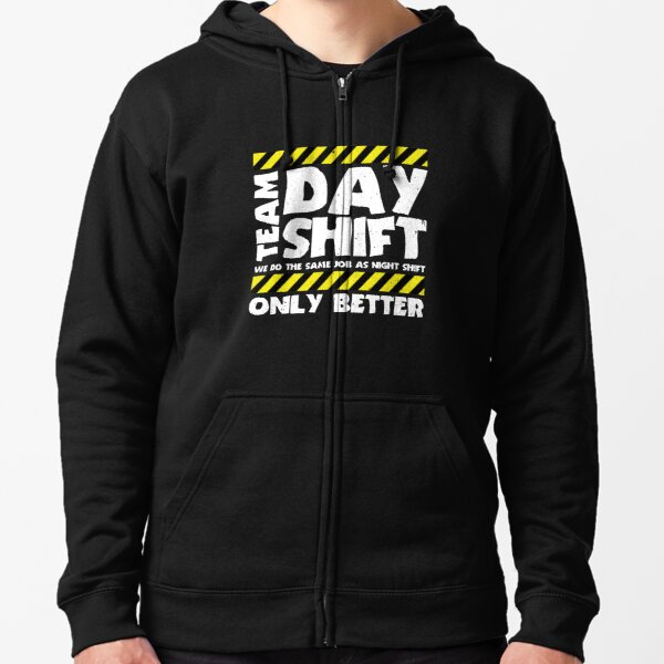 Sarcastic Factory Production Worker - Team Day Shift Zipped Hoodie