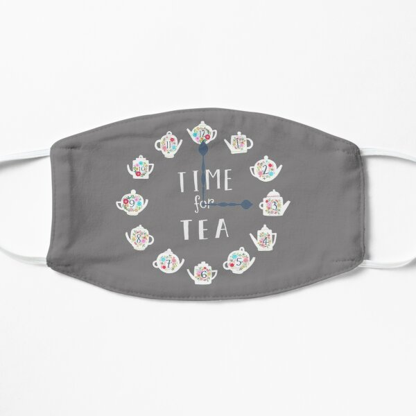 Time for tea 2020 Flat Mask