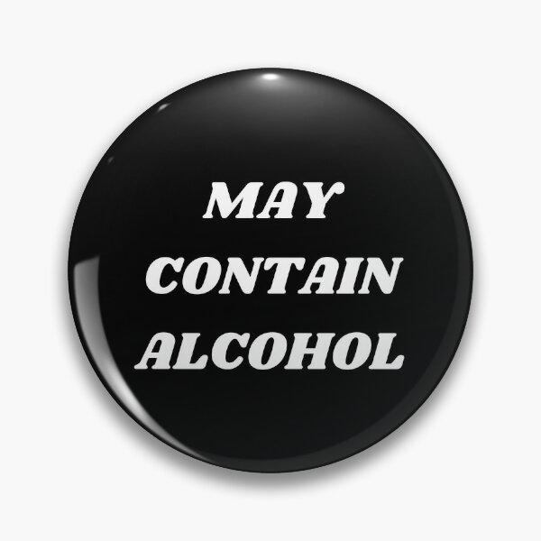May Contain Alcohol Pin