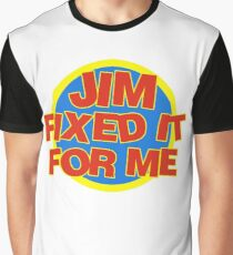 Jim Fixed It For Me Jim'll Fix It Graphic T-Shirt