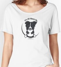 It's All About Me :: Border Collie Women's Relaxed Fit T-Shirt