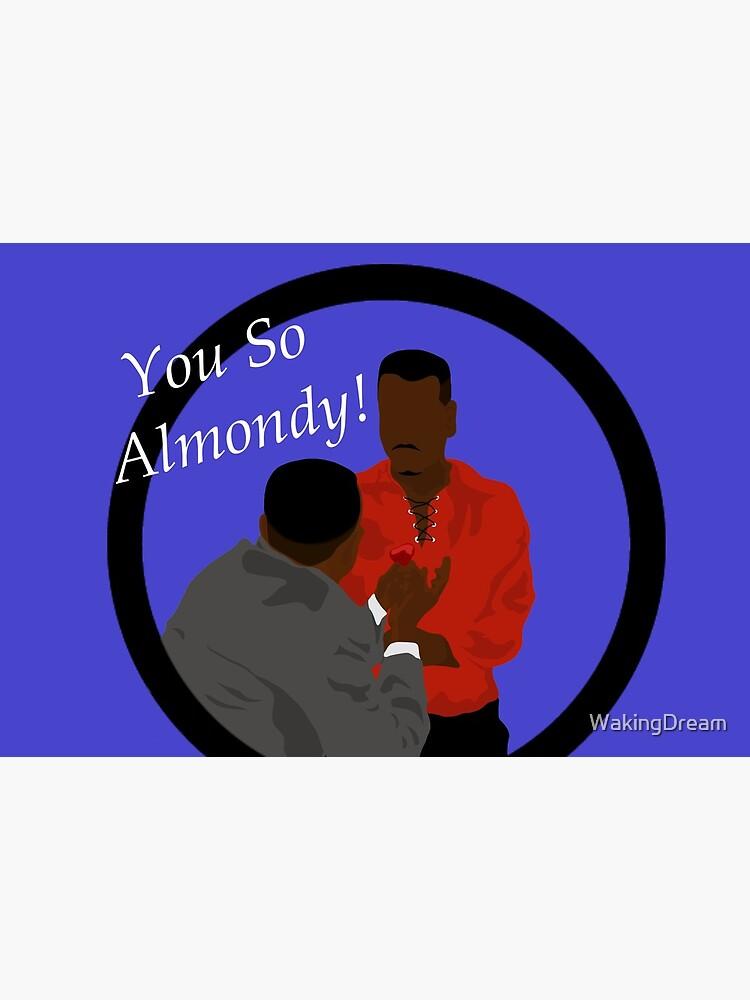 You So Almondy!!! by WakingDream