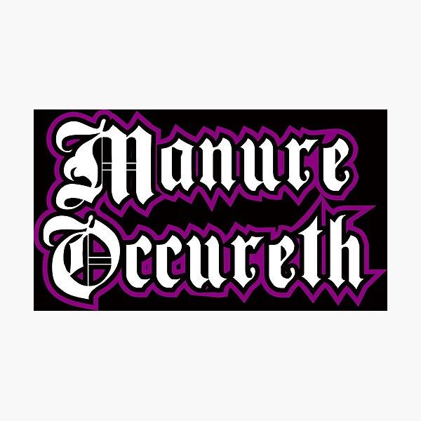 Manure Occureth Photographic Print