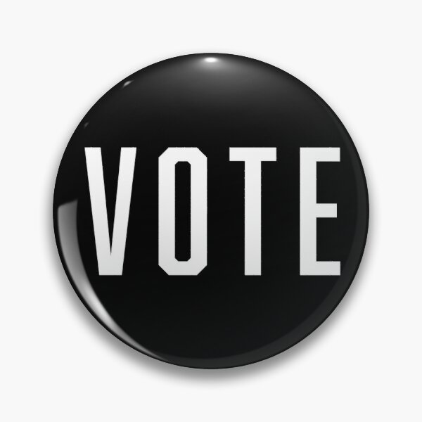 VOTE (Monochromatic Edition)  Pin
