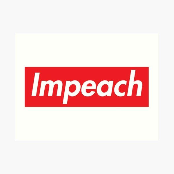 Impeach Supreme Art Print