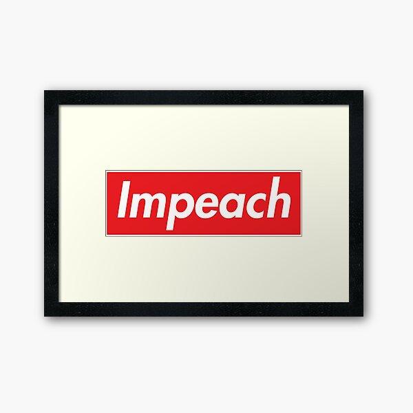 Impeach Supreme Framed Art Print