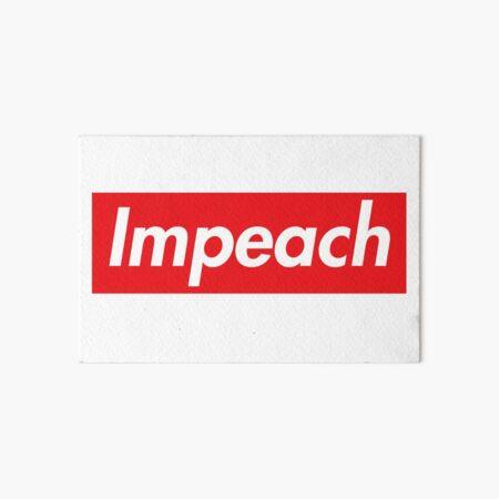 Impeach Supreme Art Board Print