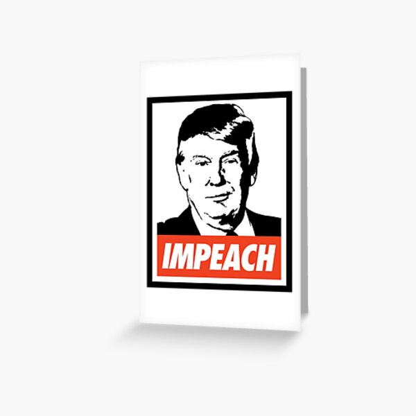Impeach Trump  Greeting Card