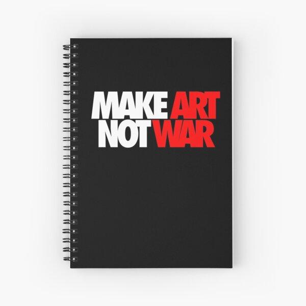 Make Art Not War Spiral Notebook
