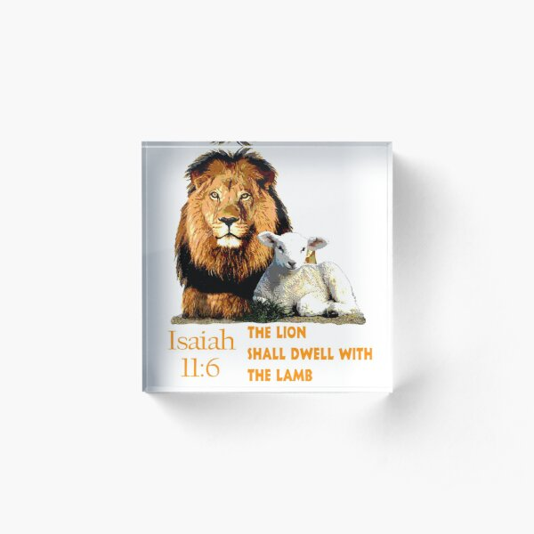 Bible Verse Isaiah 11:6 The Lion shall dwell with the Lamb Acrylic Block