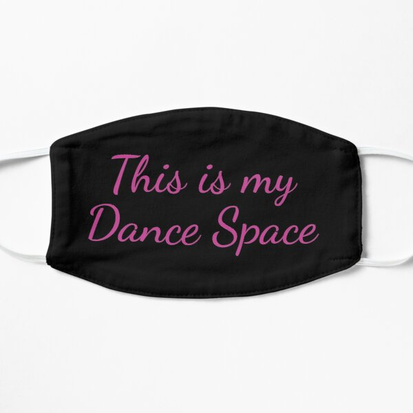 This is my Dance Space Flat Mask