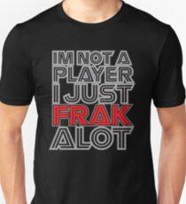 FRAK ALOT Unisex T-Shirt