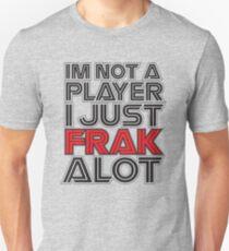 FRAK ALOT T-Shirt
