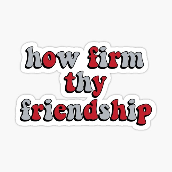 how firm thy friendship Sticker