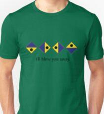 I'll blow you away. Unisex T-Shirt