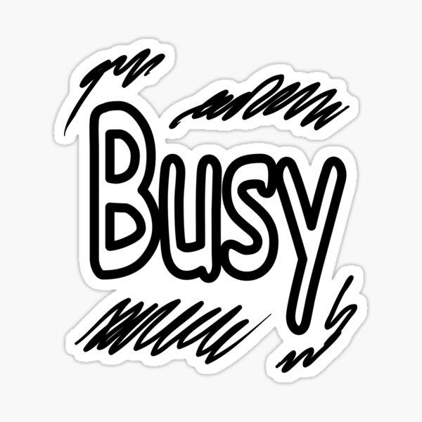 Busy Sticker