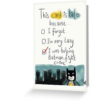 A belated card with the perfect excuse.  Greeting Card