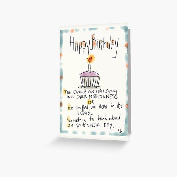A slightly pessimistic birthday card. Greeting Card