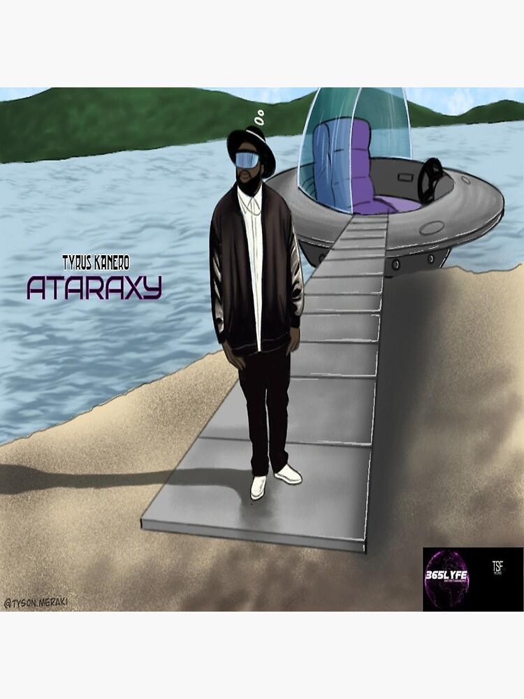 T.Kanero - Ataraxy  by ShopTyrusKanero