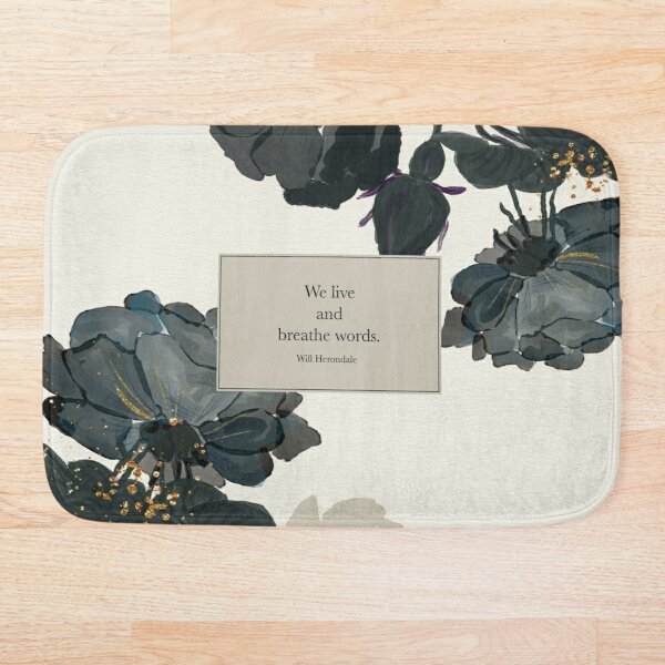 We live and breathe words. - Will Herondale. The Infernal Devices. Bath Mat