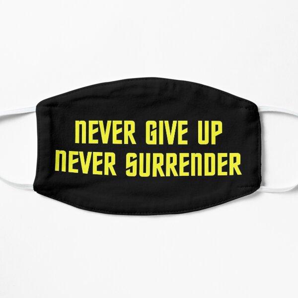 Never Give Up Never Surrender Flat Mask