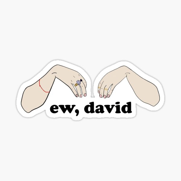 Ew, David Schitt's Creek Sticker Sticker