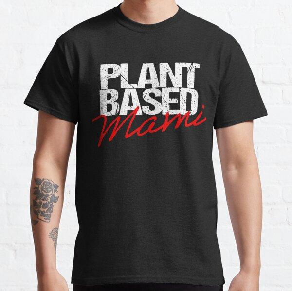Plant Based Mami  Classic T-Shirt