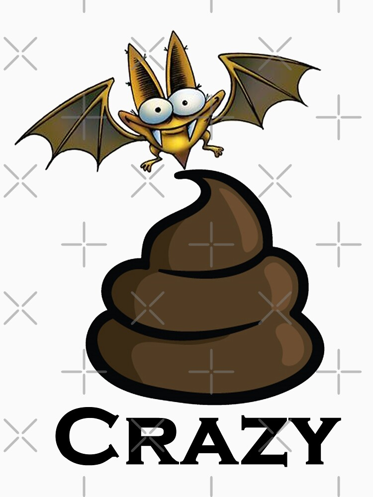 Bat Sh-t Crazy Design by MbrancoDesigns by Mbranco