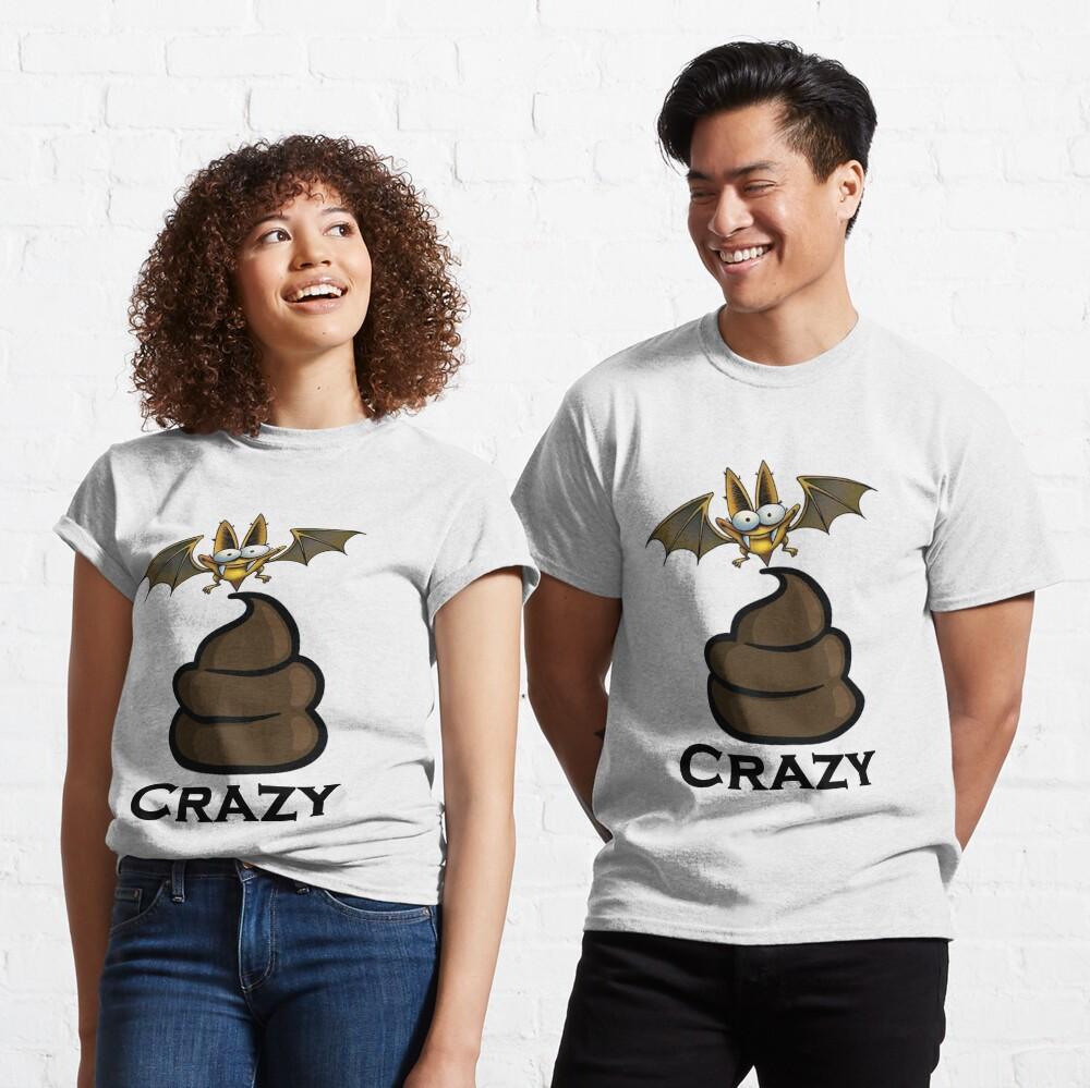 Bat Sh-t Crazy Design by MbrancoDesigns Classic T-Shirt