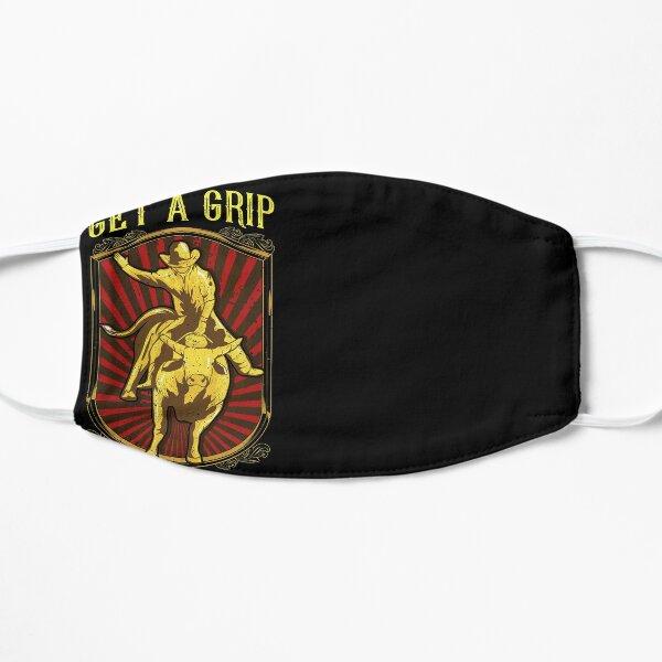 Get a Grip Bullrider Funny Competitive Bullriding Flat Mask