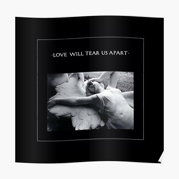 JOY DIVISION: LOVE WILL TEAR US APART Poster