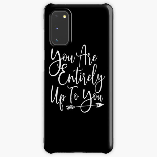 You are Entirely Up to You Self Love Quote Empowered Girl Boss Samsung Galaxy Snap Case