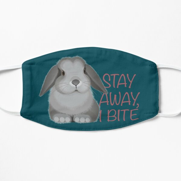 Stay away, I bite. Personal space for bunnies. Flat Mask