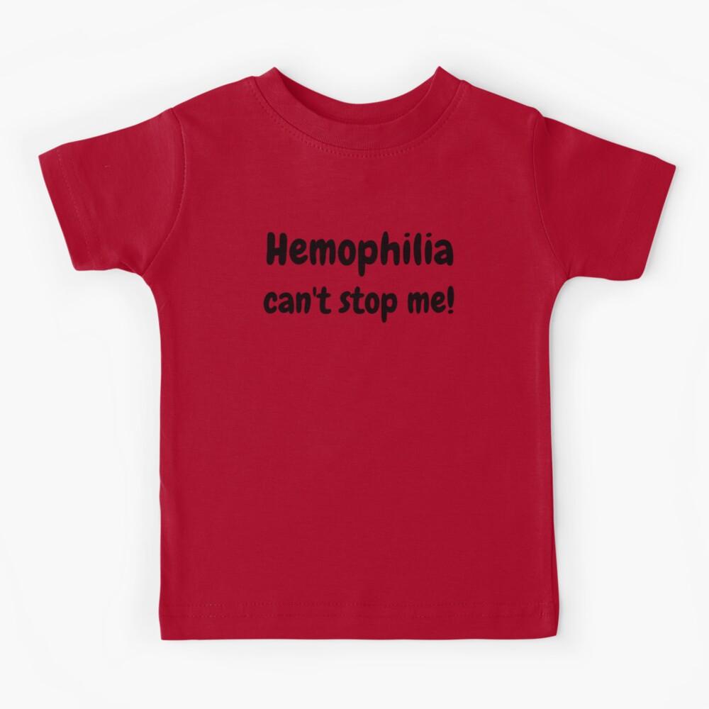 Hemophilia can't stop me! Kids T-Shirt