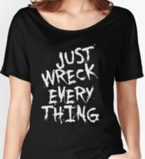 Just Wreck Everything White Grunge Graffiti Women's Relaxed Fit T-Shirt