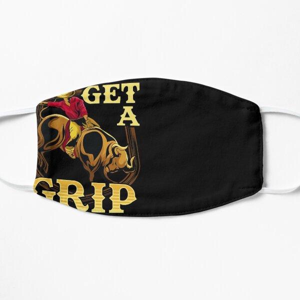Get A Grip Bullrider Funny Competitive Riding Pun Flat Mask