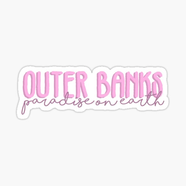 outer banks paradise on earth pink Sticker