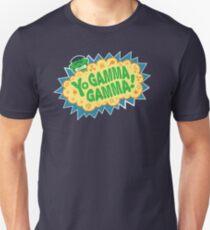 Yo Gamma Gamma!  Unisex T-Shirt