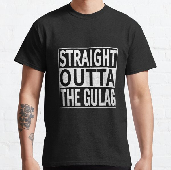 Straight Outta The Gulag Classic T-Shirt