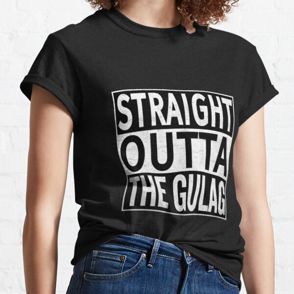 Straight Outta The Gulag T-shirt classique