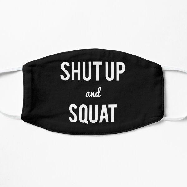 Shut Up And Squat Workout Saying Mask