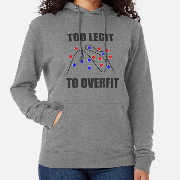 Too Legit to Overfit Lightweight Hoodie