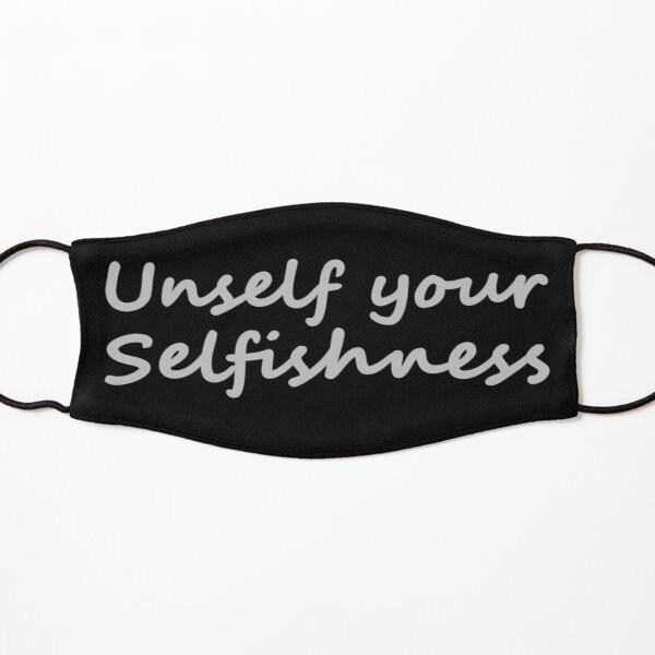 Unself your Selfishness Kids Mask