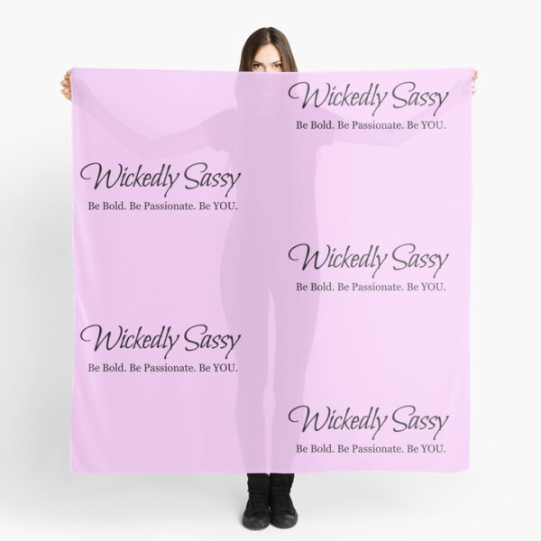 Wickedly Sassy Logo - Black on White - Be Bold Be Passionate Be You Scarf